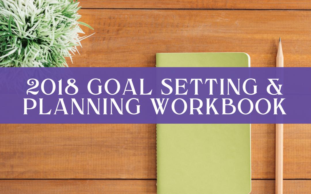 2018 Goal Setting & Planning workbook