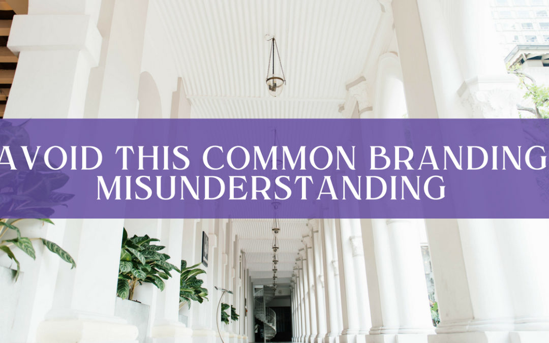 Avoid This Common Branding Misunderstanding