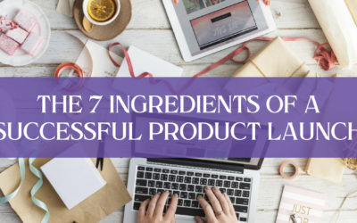 The Seven Ingredients of a Successful Product Launch