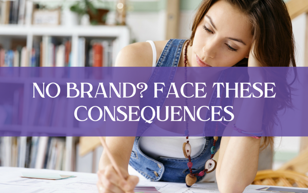 No brand? Face these consequences