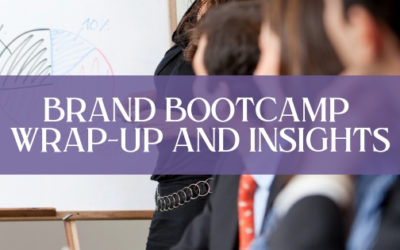 Brand Bootcamp Wrap-up and Insights