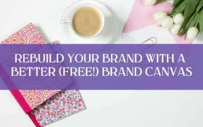Rebuild your brand with a better (free!) brand canvas