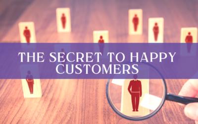 The Secret to Happy Customers