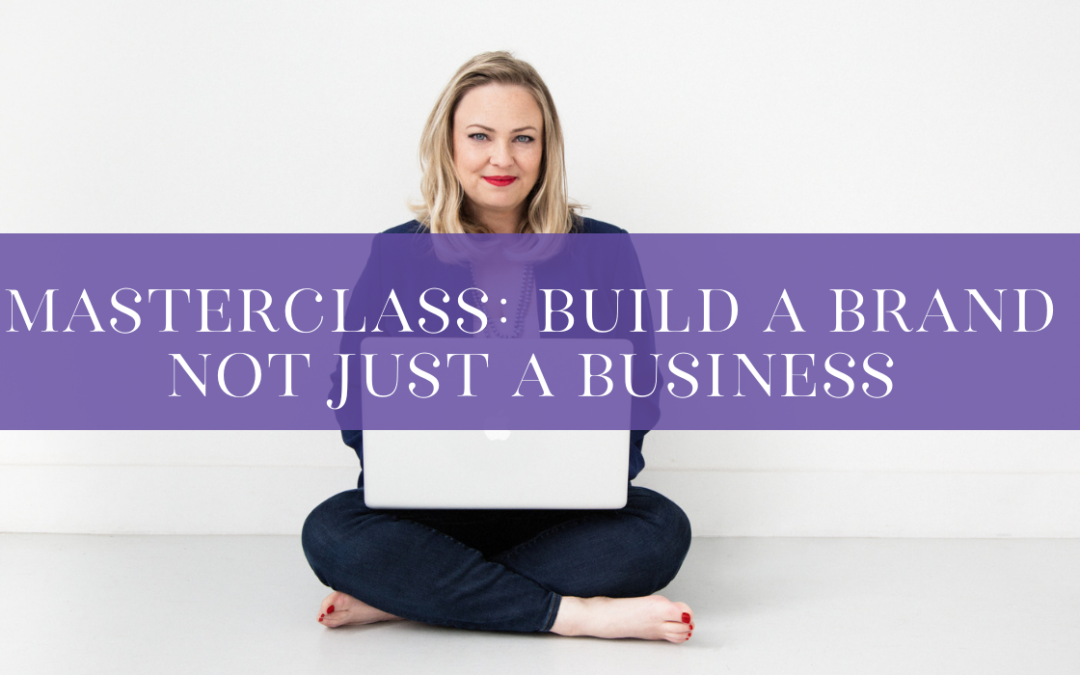 Free Masterclass Announced: Build a Brand, Not Just a Business – June 20 – Sign up now