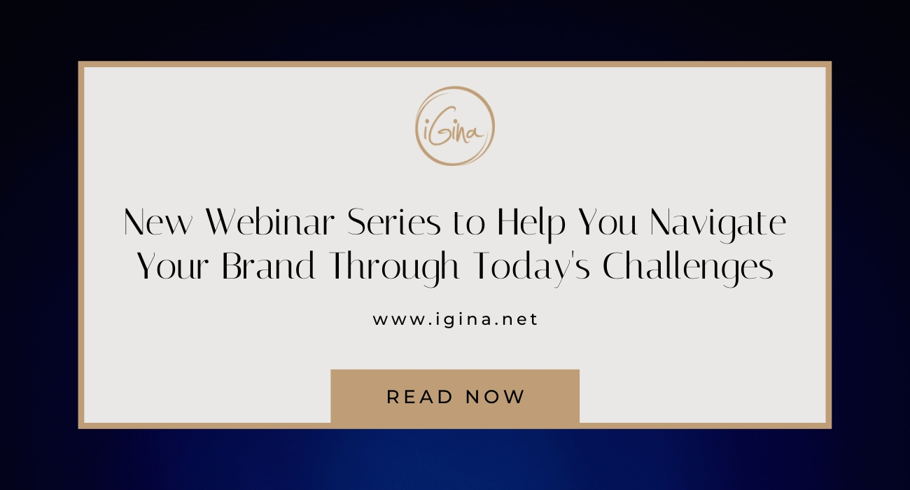 New Webinar Series To Help You Navigate Your Brand Through Today's Challenges