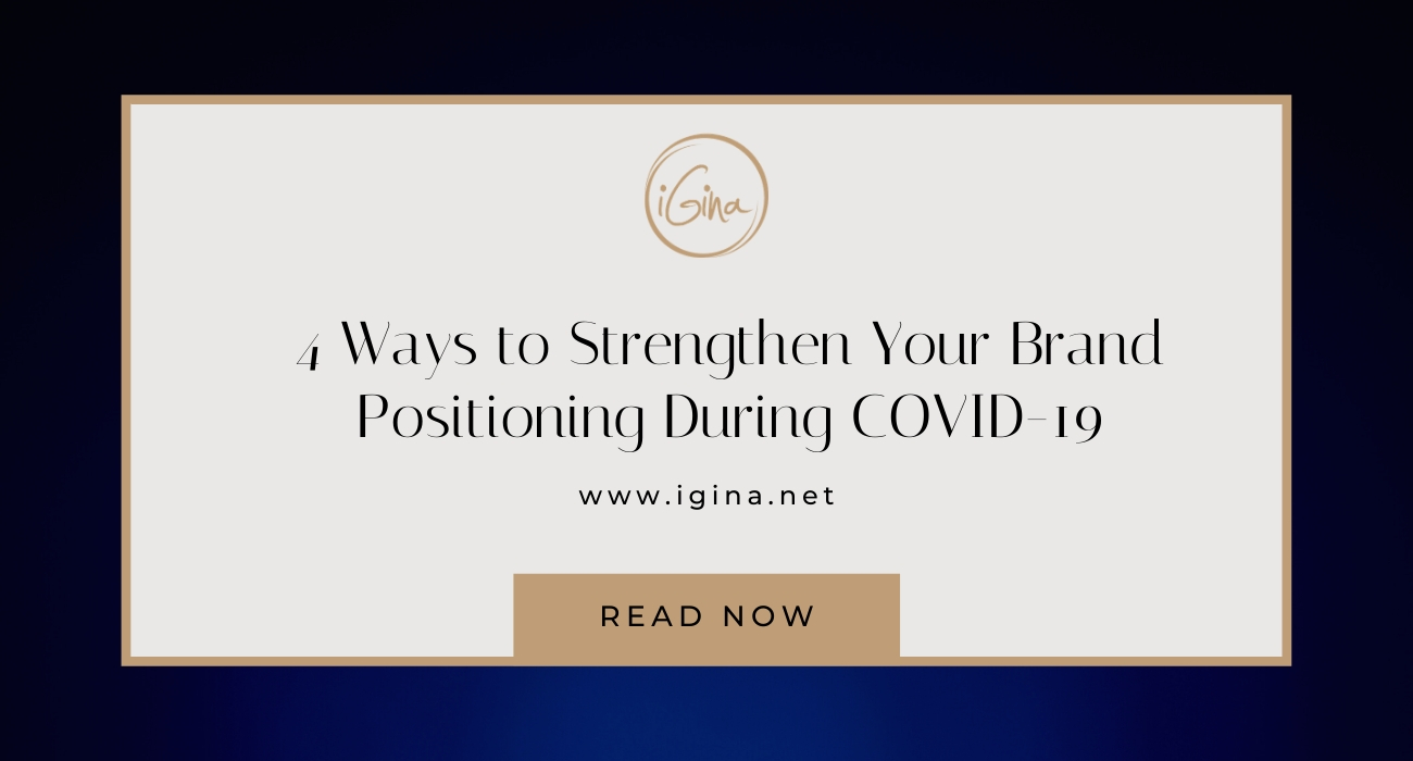 4 Ways To Strengthen Your Brand Positioning During COVID-19