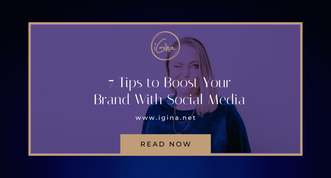 7 Tips to Boost Your Brand With Social Media