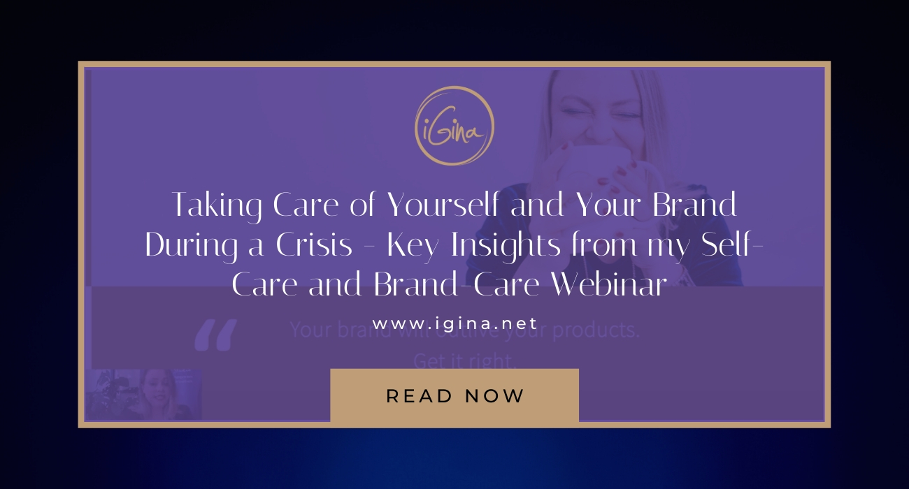 Taking Care of Yourself and Your Brand During a Crisis – Key Insights from my Self-Care and Brand-Care Webinar